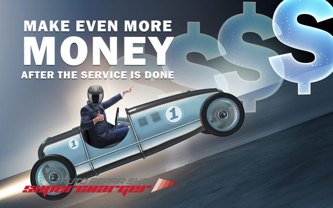 Make even more money after the service is done