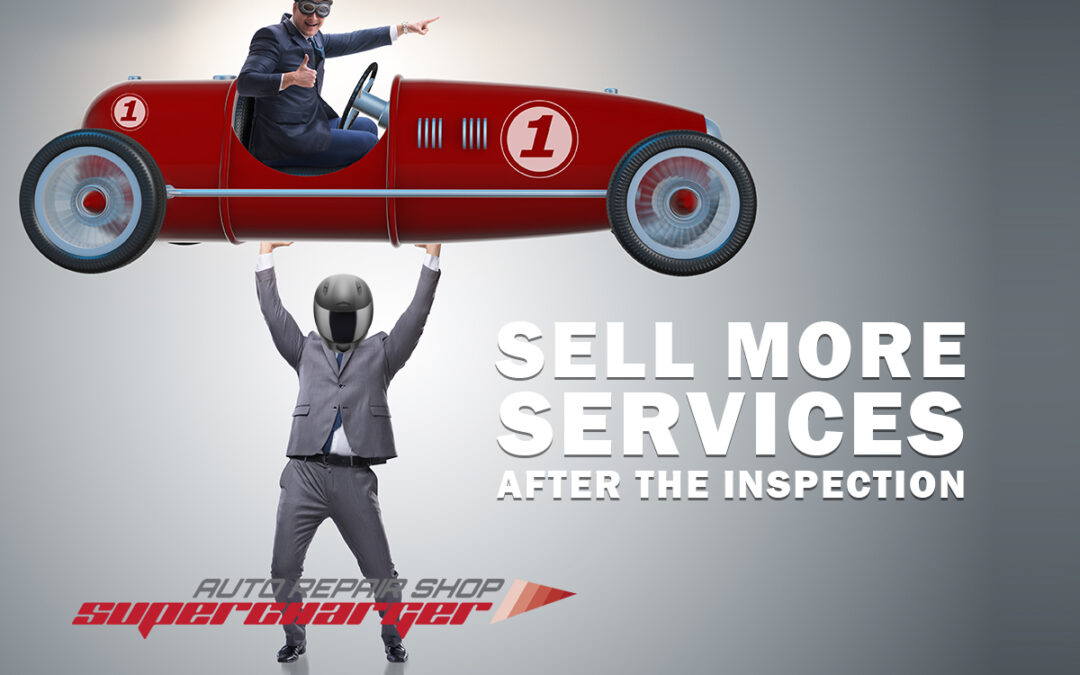 Sell more services after the vehicle inspection